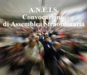 CONVOCAZIONE ASSEMBLEA GENERALE PER L'ELEZIONE DEL CONSIGLIO DIRETTIVO COLLEGIO SINDACALE A.N.E.I.S. triennio 2018 – 2021